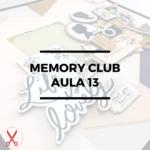 Liebe Papier - Memory Club 13 - Curso Online
